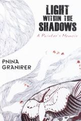 Light within the shadows : a painter's memoir
