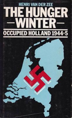 The hunger winter : occupied Holland 1944–5
