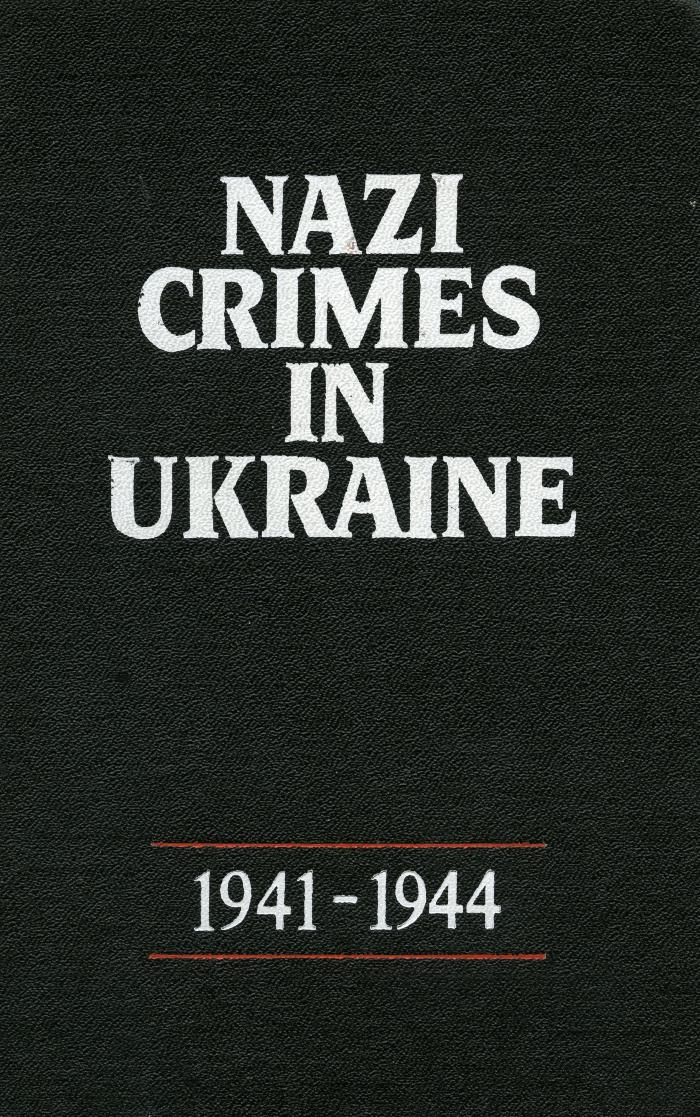 Nazi crimes in Ukraine, 1941–1944 : documents and materials