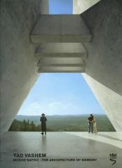 Yad Vashem : Moshe Safdie—the architecture of memory