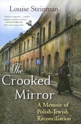 The crooked mirror : a memoir of Polish-Jewish reconciliation