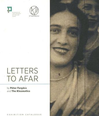Letters to afar : Museum of the History of Polish Jews 18.05–30.09.2013