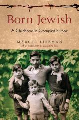 Born Jewish : a childhood in occupied Europe