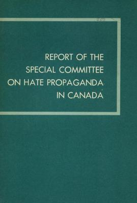 Report to the Minister of Justice of the Special Committee on Hate Propaganda in Canada