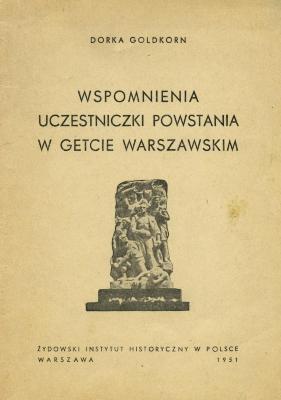 Wspomnienia uczestniczki powstania w getcie warszawskim