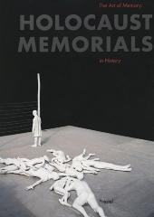 The art of memory : Holocaust memorials in history