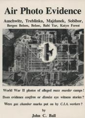 Air photo evidence : Auschwitz, Treblinka, Majdanek, Sobibor, Bergen Belsen, Belzec, Babi Yar, Katyn Forest