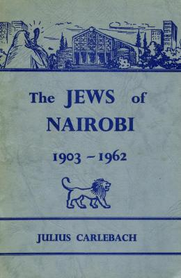 The Jews of Nairobi 1903–1962, 5664–5722