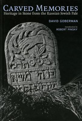 Carved memories : heritage in stone from the Russian Jewish Pale