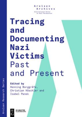 Tracing and documenting Nazi victims past and present