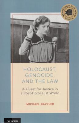 Holocaust, genocide, and the law : a quest for justice in a post-Holocaust world