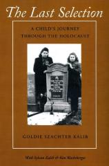 The last selection : a child's journey through the Holocaust