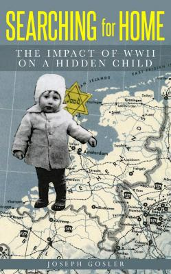 Searching for home : the impact of WWII on a hidden child