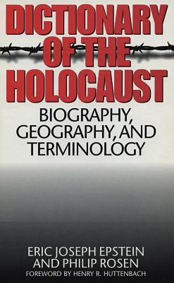 Dictionary of the Holocaust : biography, geography, and terminology