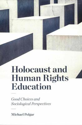 Holocaust and human rights education : good choices and sociological perspectives
