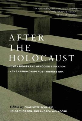 After the Holocaust : human rights and genocide education in the approaching post-witness era