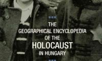 The geographical encyclopedia of the Holocaust. Volume II. Maros-Torda County–Zemplén County