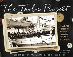 The tailor project : how 2,500 Holocaust survivors found a new life in Canada