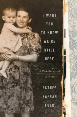 I want you to know we are still here : a post-Holocaust memoir