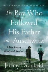 The boy who followed his father into Auschwitz : a true story of family and survival