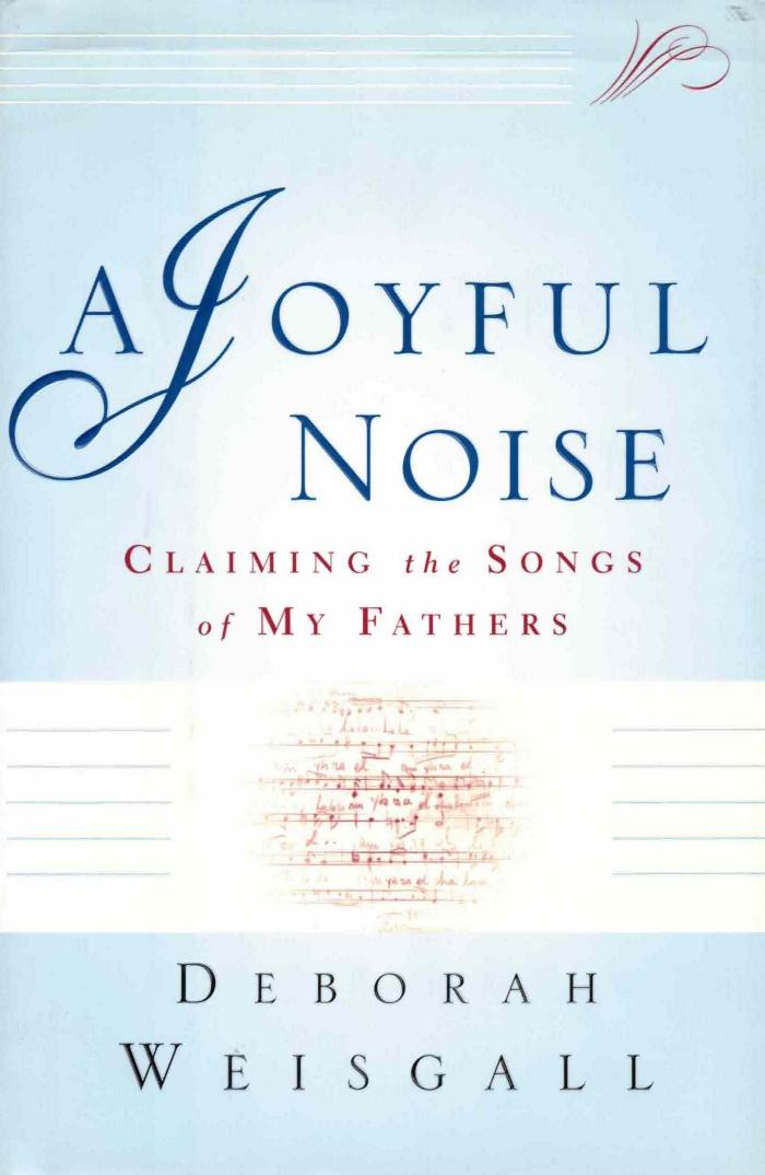 A joyful noise : claiming the songs of my fathers