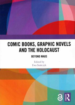 Comic books, graphic novels and the Holocaust : beyond Maus