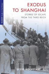 Exodus to Shanghai : stories of escape from the Third Reich