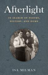 Afterlight : in search of poetry, history, and home
