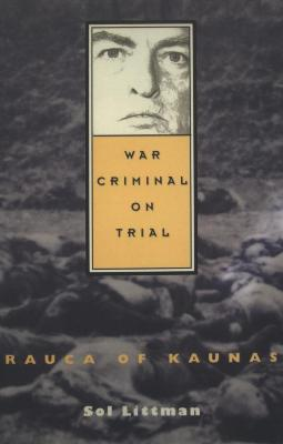 War criminal on trial : Rauca of Kaunas