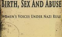 Birth, sex and abuse : women's voices under Nazi rule