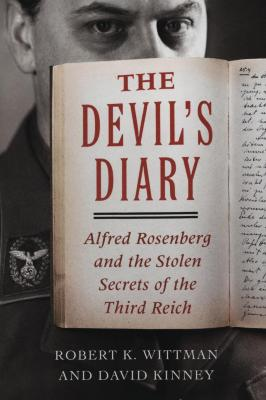 The devil's diary : Alfred Rosenberg and the stolen secrets of the Third Reich